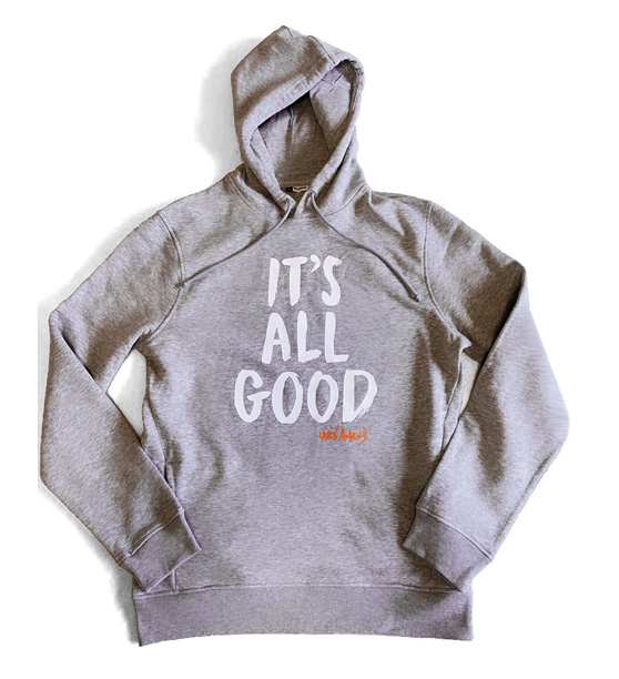 IT'S ALL GOOD - Organic Hoodie (grau)